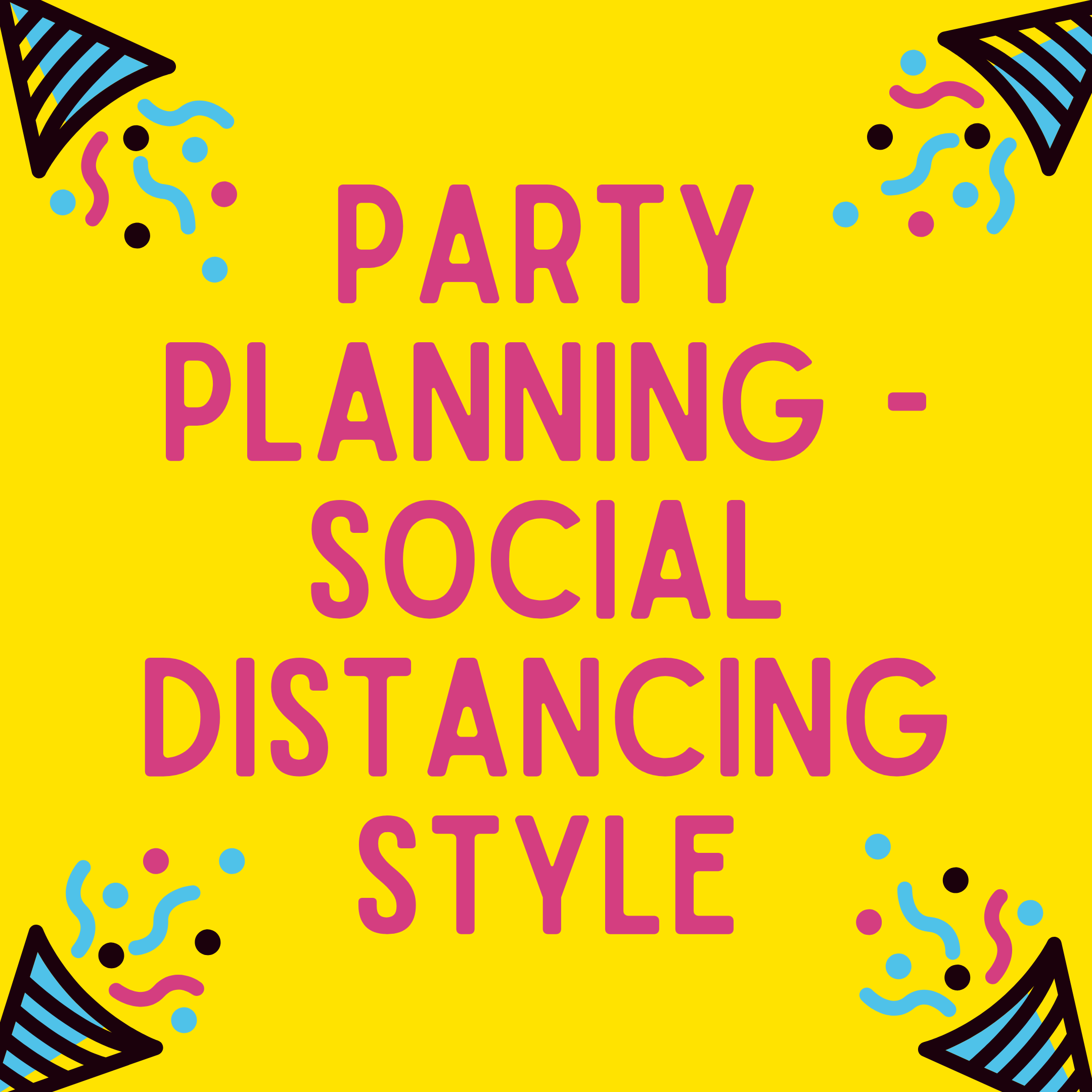 Party Planning - Social Distancing Style